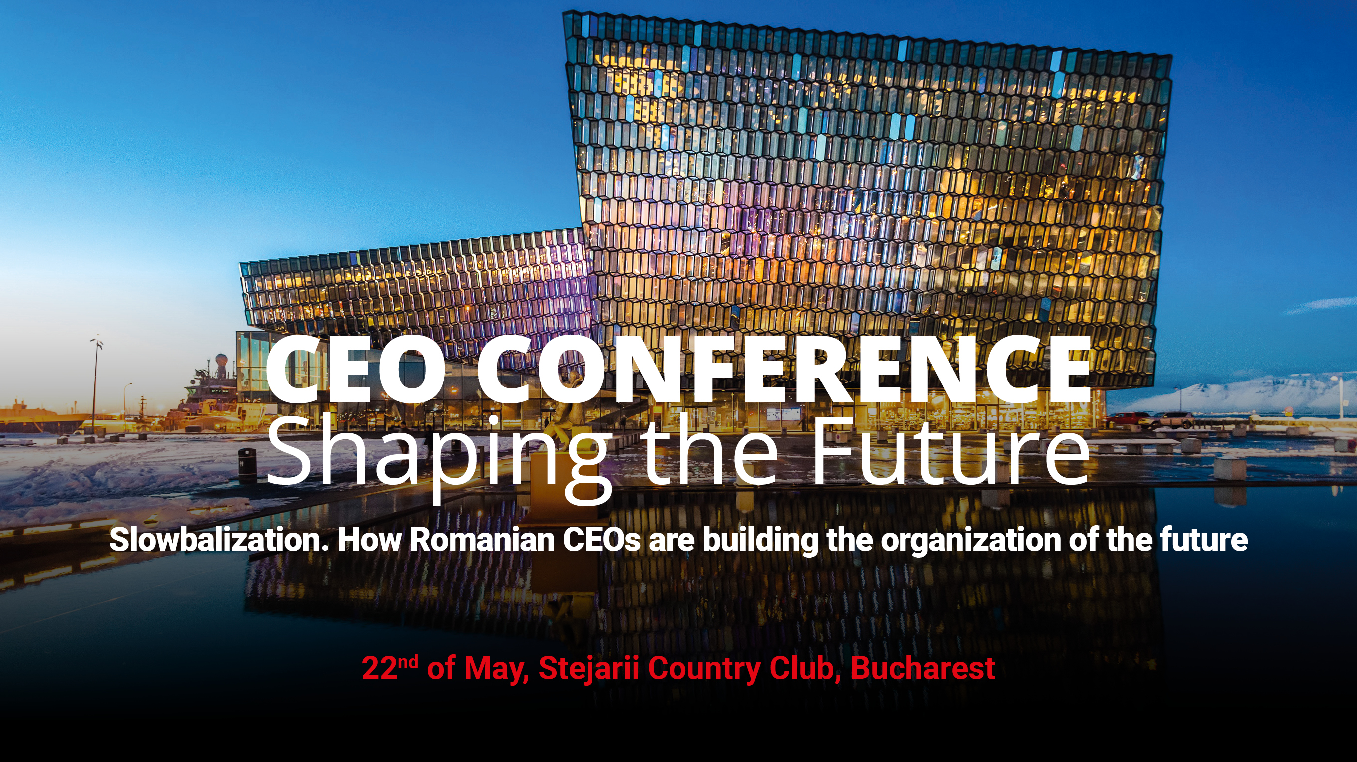 CEO Conference – Shaping the Future Slowbalization – How to redesign the organization of the future